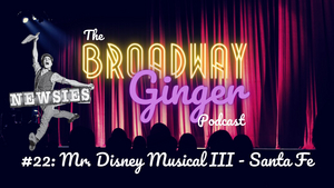 Podcast: THE BROADWAY GINGER Revisits NEWSIES and the Phenomenon of Fansies in Two-Part Episode