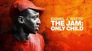 BWW Review: DANIEL J WATTS' THE JAM: ONLY CHILD at Signature Theatre