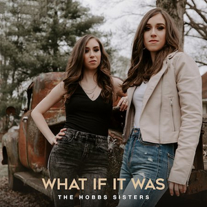 The Hobbs Sisters Release Catchy Song 'What If It Was'