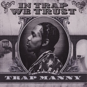 Trap Manny Returns With 'IN TRAP WE TRUST'