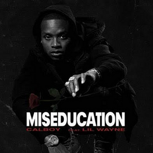 Calboy Releases New Single 'Miseducation'