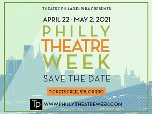 Philly Theatre Week Returns For 2021 Edition