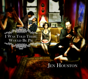BWW CD Review: Jen Houston's I WAS TOLD THERE WOULD BE PIE Is Country Confection