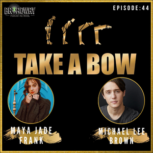 LISTEN: Maya Jade Frank and Michael Lee Brown Join TAKE A BOW Podcast
