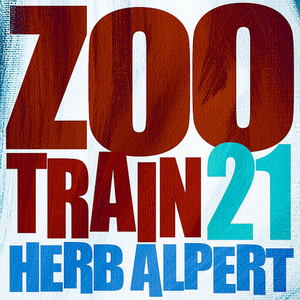HERB ALPERT Releases New Song 'Zoo Train 21'