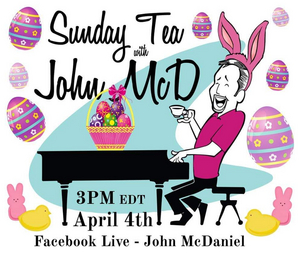 Sunday Tea with John McD Returns With Easter Show April 4th