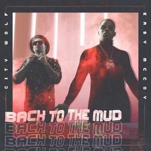 Easy McCoy & City Wolf Will Release 'Back To The Mud'