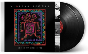 Violent Femmes Celebrate 40th Anniversary With Reissue for 'Add It Up'