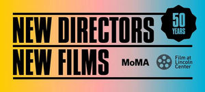 The MoMA & Film at Lincoln Center Announce the Complete Lineup for New Directors/New Films