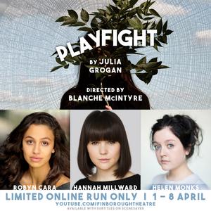 Finborough Theatre Presents PLAYFIGHT Online
