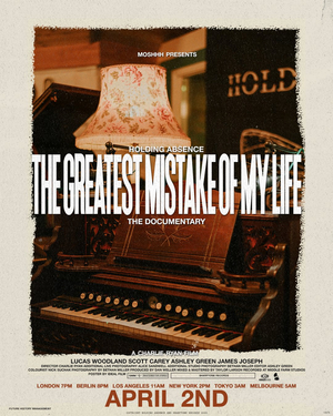 Holding Absence Premiere THE GREATEST MISTAKE OF MY LIFE Documentary