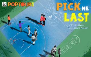 La Jolla Playhouse Announces Cast and Creative Team for 2021 POP Tour: PICK ME LAST