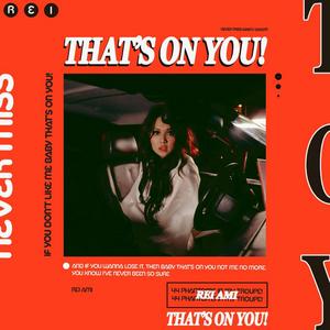 REI AMI Unveils 'THAT'S ON YOU!' Single