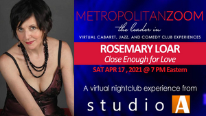 Rosemary Loar Joins MetropolitanZOOM Family with CLOSE ENOUGH FOR LOVE on April 17th