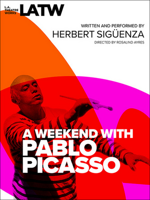 L.A. Theatre Works Releases Audio Recording of Herbert Sigüenza's A WEEKEND WITH PABLO PICASSO