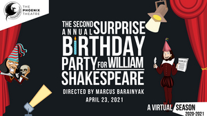 Phoenix Theatre Hosts Second Annual Surprise Birthday Party For William Shakespeare
