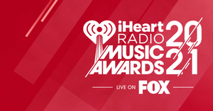 iHeartMedia and FOX Announce Nominees for the 2021 'iHeartRadio Music Awards'