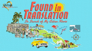 Amas Musical Theatre To Present Virtual Presentation of FOUND IN TRANSLATION Written and Performed by Luis Santeiro