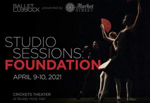 Lubbock Ballet Presents 'Studio Sessions: Foundations'