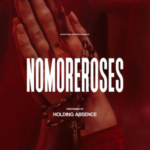 Holding Absence Release Music Video for 'nomoreroses'