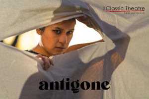 BWW Review: ANTIGONE at The Classic Theatre Of San Antonio