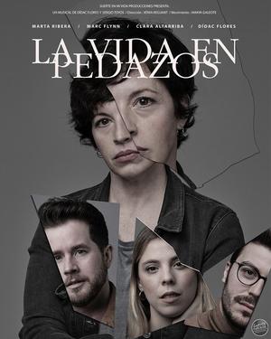 LA VIDA EN PEDAZOS, un nuevo musical, llega a Barcelona