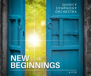 Quincy Symphony Orchestra Will Return to In-Person Performances With NEW BEGINNINGS This Weekend