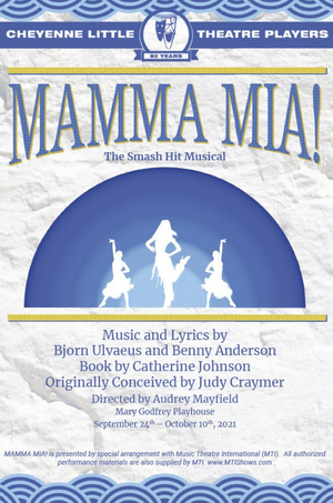 Cheyenne Little Theatre Announces 2021-22 Season, Kicking Off With MAMMA MIA! This Fall
