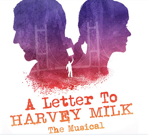 Get $10 tix to A Letter To Harvey Milk!