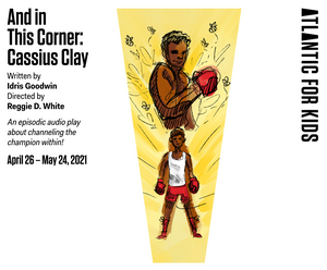 Audio Production of AND IN THIS CORNER: CASSIUS CLAY to be Presented by Atlantic for Kids