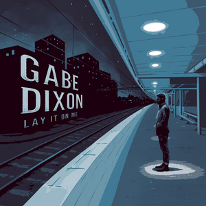 Gabe Dixon Announces 'Lay It On Me' Out June 25