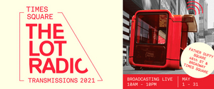 Times Square Arts and The Lot Radio Partner to Present 'Times Square Transmissions 2021'