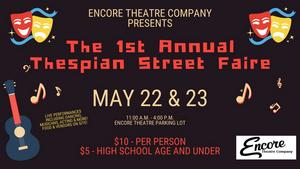 Encore Theatre Company Presents the First Annual Thespian Street Faire