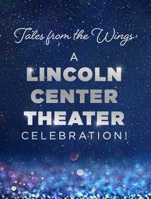 Patti LuPone, Audra McDonald, and More Set For Lincoln Center Theater's Virtual Gala TALES FROM THE WINGS