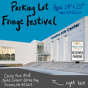 Wright State Theatre Presents 1st Annual Parking Lot Fringe Festival