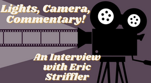 Student Blog: Lights, Camera, Commentary!