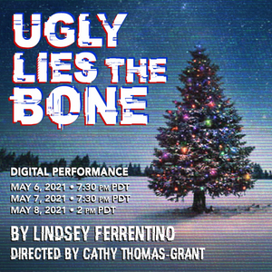 UGLY LIES THE BONE Will Be Presented Virtually By Pepperdine Theatre Next Month