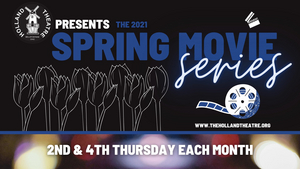 Holland Theatre Announces SPRING MOVIE SERIES Kicking Off Next Weekend