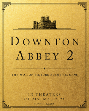 DOWNTON ABBEY 2 Will Hit Theaters This Christmas