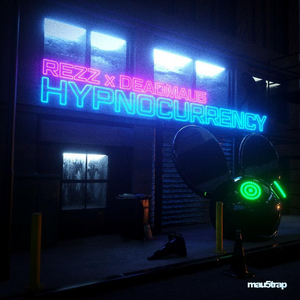 mau5trap Announces REZZ & deadmau5' New Single 'Hypnocurrency'