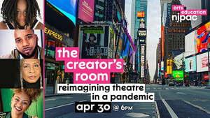 'The Creator's Room Reimagining Theatre In A Pandemic' to be Presented by NJPAC