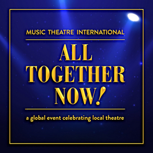 MTI's ALL TOGETHER NOW Royalty-Free Revue Will Feature Music by Stephen Schwartz, Ahrens & Flaherty and More!