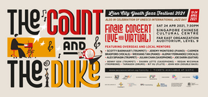 Lion City Youth Jazz Festival 2021 Presents its Finale Concert: The Count and The Duke
