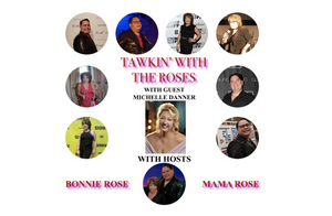 Michelle Danner Will Guest on Today's Episode of 'Tawkin' With The Roses'