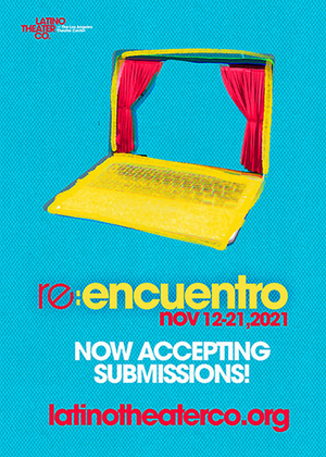 Latino Theatre Company Seeks Submissions for Digital ENCUENTRO Latinx Theater Festival
