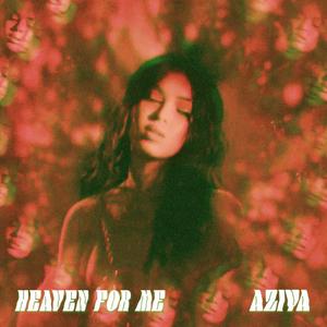 Aziya Releases New Single 'Heaven For Me'