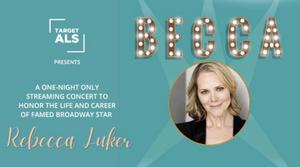 BECCA, a Virtual Concert Honoring Rebecca Luker, Streams Tonight