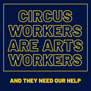 Be An #ArtsHero Partners With American Circus Alliance for ARTS WORKERS UNITE: 100 DAYS OF ACTIVISM
