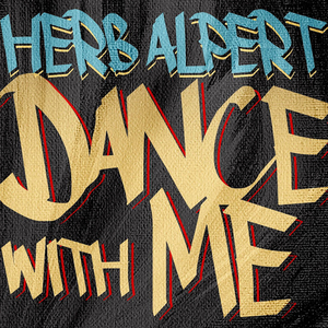 HERB ALPERT Releases New Song 'Dance With Me'