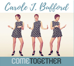 BWW CD Review: With COME TOGETHER, Cool Carole J. Bufford Rocks, Rolls and Reels You In